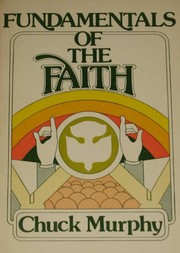 Cover of: Fundamentals of the faith by Chuck Murphy