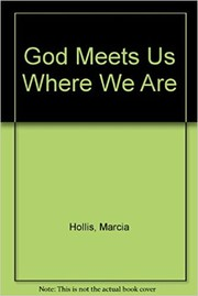 Cover of: God meets us where we are by Marcia Hollis