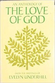 Cover of: An anthology of the love of God: from the writings of Evelyn Underhill
