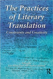 Cover of: The Practices of Literary Translation by