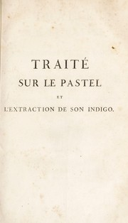 Cover of: Trait©♭ sur le pastel et l'extraction de son indigo