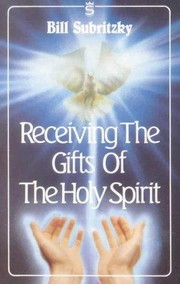 Cover of: Receiving the gifts of the Holy Spirit by Bill Subritzky