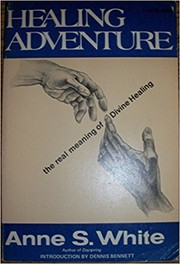 Cover of: Healing adventure | Anne S. White