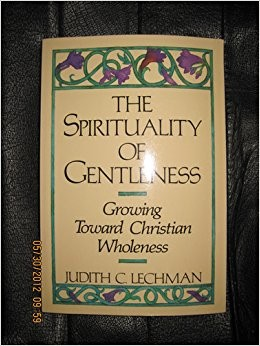 The Spirituality of Gentleness by Judith Lechman