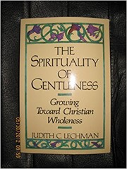Cover of: The Spirituality of Gentleness by Judith Lechman