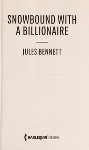 Cover of: Snowbound with a billionaire | Jules Bennett