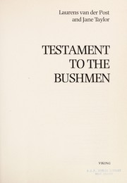 Cover of: Testament to the Bushmen | Laurens van der Post