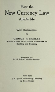 Cover of: How the new currency law affects me, with explanations, by George H. Shibley ...