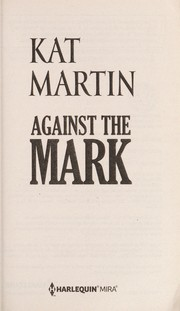 Cover of: Against the mark | Kat Martin