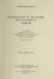 Cover of: Phyt ogeography of the eastern mountain front in Colorado ... | Arthur Gibson Vestal
