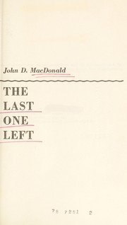 Cover of: The last one left | John D. Macdonald