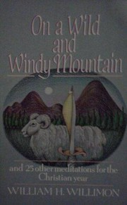 Cover of: On a wild and windy mountain and 25 other meditations for the Christian year