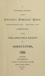 Cover of: A statistical account of the Schuylkill Permanent Bridge, commenced September 5th 1801, opened January 1st 1805