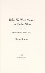 Cover of: Baby, we were meant for each other | Scott Simon