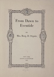 Cover of: From dawn to eventide | Orgain, Drusilla Johnston Mrs Benjamin D. Orgain