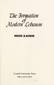 Cover of: The formation of modern Lebanon | Meir Zamir
