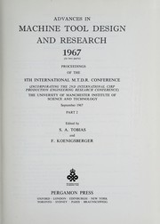 Cover of: Advances in machine tool design and research 1967 | International Machine Tool Design and Research Conference (8th 1967 University of Manchester)