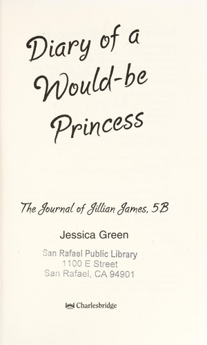 Diary of a would-be princess : the journal of Jillian James, 5B by