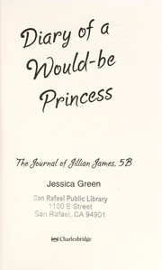 Cover of: Diary of a would-be princess : the journal of Jillian James, 5B |