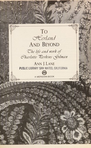 To Herland And Beyond The Life And Work Of Charlotte Perkins