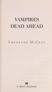Cover of: Vampires dead ahead | Cheyenne McCray
