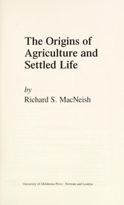 Cover of: The origins of agriculture and settled life | Richard S. MacNeish