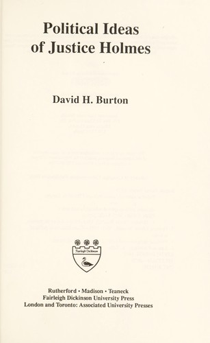 Political ideas of Justice Holmes by David Henry Burton