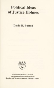 Cover of: Political ideas of Justice Holmes | David Henry Burton