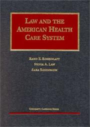 Cover of: Law and the American health care system | Rand E. Rosenblatt