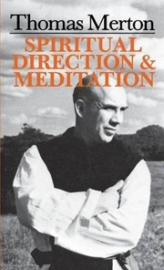 Spiritual Direction and Meditation by Thomas Merton