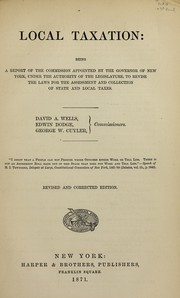 Cover of: Report of the commissioners appointed by the governor under authority of a joint resolution of the two Houses of the Legislature of the State of New York, passed April 26, 1870, to revise the laws for the assessment and collection of taxes