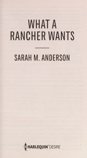 Cover of: What a rancher wants | Sarah M. Anderson