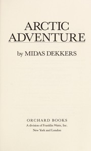 Cover of: Arctic adventure | Midas Dekkers