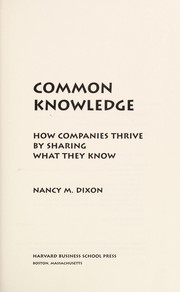 Cover of: Common knowledge: how companies thrive by sharing what they know |