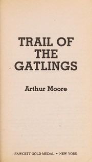Cover of: Trail of the gatlings
