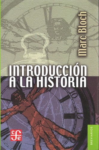 Introduccion a la Historia by Marc Bloch