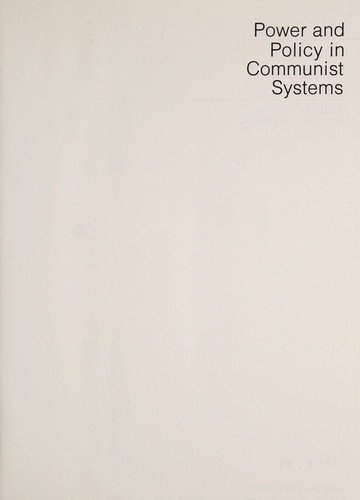 Power and policy in Communist systems by Gary K. Bertsch