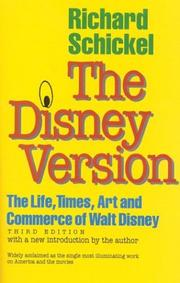 Cover of: The Disney version: the life, times, art, and commerce of Walt Disney