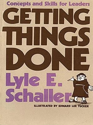 Getting things done by Lyle E. Schaller