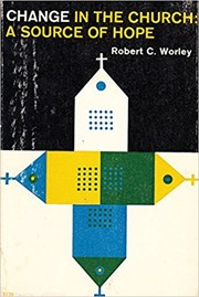 Cover of: Change in the Church | Robert C. Worley