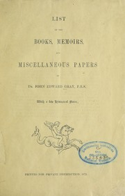 Cover of: List of the books, memoirs, and miscellaneous papers | John Edward Gray