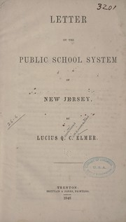 Cover of: Letter on the public school system of New Jersey | Lucius Quintius Cincinnatus Elmer