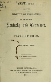 Cover of: Report of the excursion made by the executive and legislatures of the states of Kentucky and Tennessee, to the state of Ohio, January, 1860 |