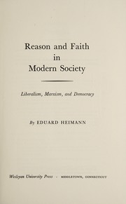 Cover of: Reason and faith in modern society: liberalism, Marxism, and democracy