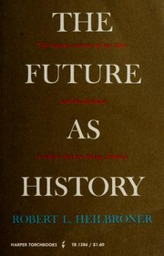 Cover of: The future as history | Robert Louis Heilbroner
