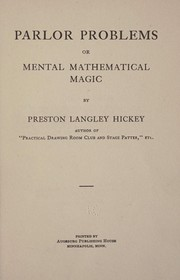 Cover of: Parlor problems, or, Mental mathematical magic | Preston Langley Hickey