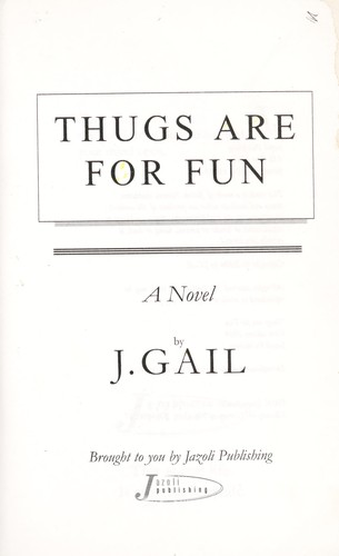 Thugs are for fun : a novel by