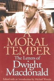 Cover of: A moral temper: the letters of Dwight Macdonald