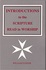 Cover of: Introductions to the scripture read in worship | William Sydnor