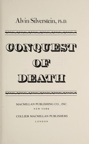 Cover of: Conquest of death | Alvin Silverstein